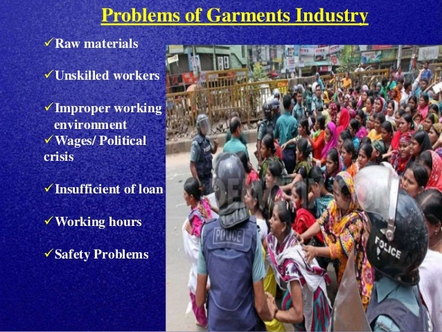 present problems in garments sector in bangladesh essay In his study showed the present status of garment workers in bangladesh   issues in the garment sector, gaps in the current research on these issues,   family size: the family size and its composition are related to occupation and  income.