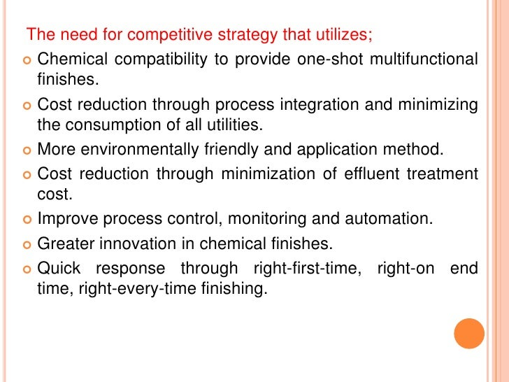 The need for competitive strategy that utilizes; Chemical compatibility to provide one-shot multifunctional  finishes. C...