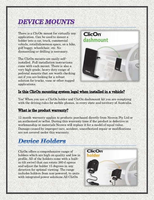 holders fit perfectly with the vast choice of ClicOn mounts available.No drilling, no vibration, no popping off! Types of ...