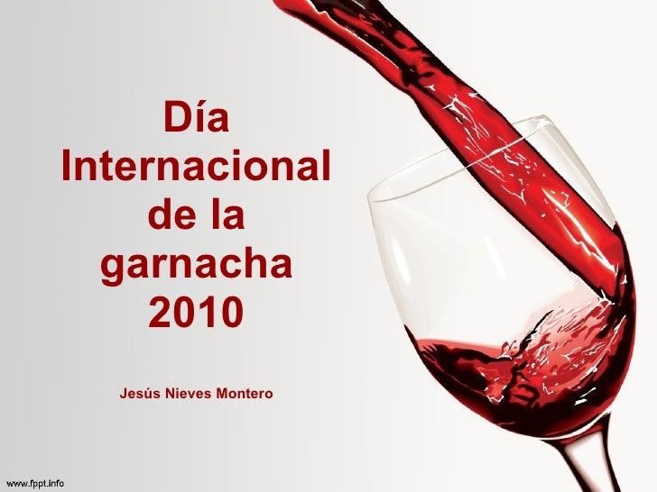 Día Internacional de la garnacha 2010 Jesús Nieves Montero