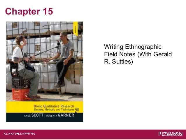Chapter 15  Writing Ethnographic  Field Notes (With Gerald  R. Suttles)