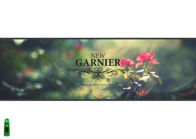 & NEW GARNIER A DIRECTOR'S TREATMENT