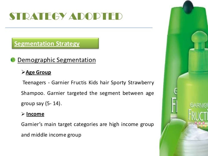 garnier segmentation Segmentation refers to the process of creating small segments within a broad market to select the right target market for various brands market segmentation helps the marketers to devise and implement relevant strategies to promote their products amongst the target market a market segment consists.