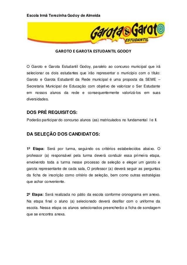 Escola Irmã Terezinha Godoy de Almeida GAROTO E GAROTA ESTUDANTIL GODOY O Garoto e Garota Estudantil Godoy, paralelo ao co...