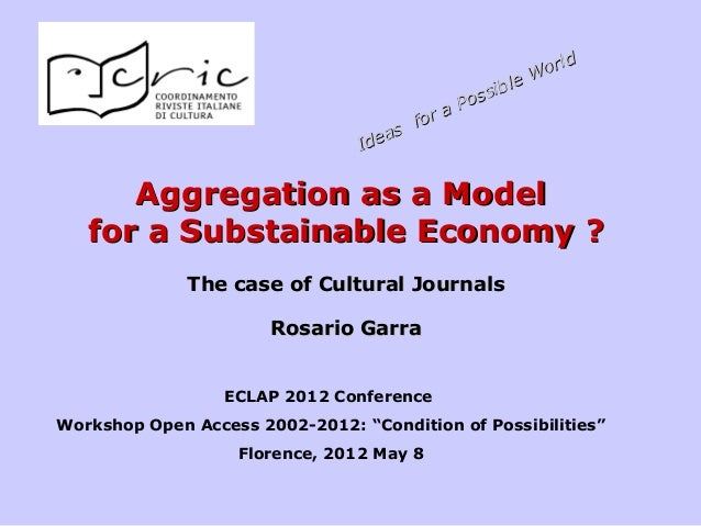 Aggregation as a ModelAggregation as a Model for a Substainable Economy ?for a Substainable Economy ? The case of Cultural...
