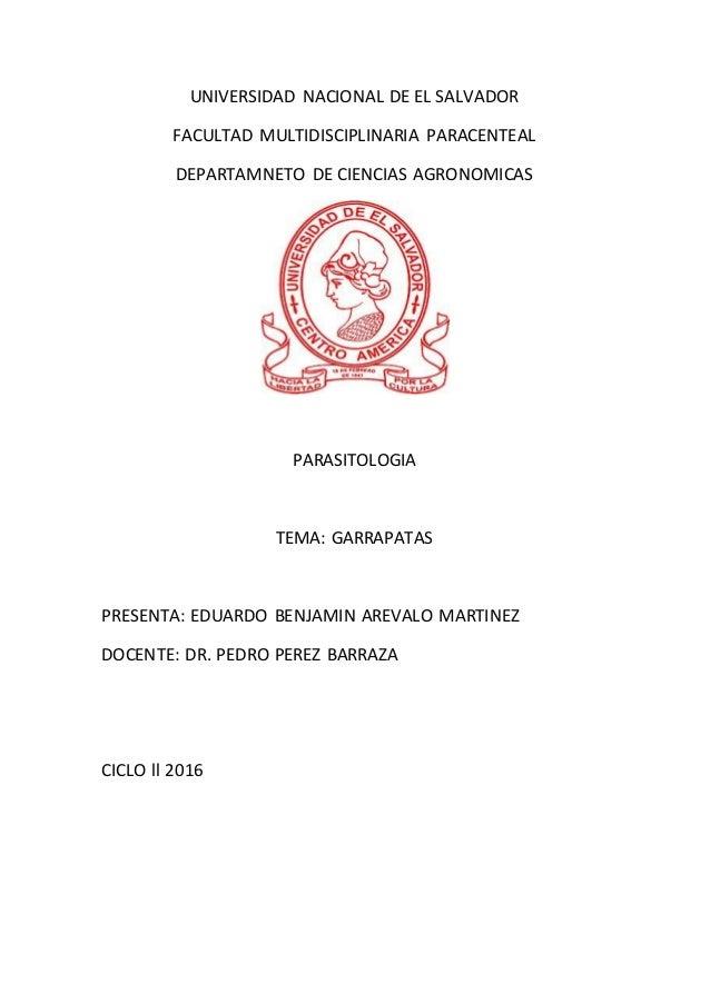 UNIVERSIDAD NACIONAL DE EL SALVADOR FACULTAD MULTIDISCIPLINARIA PARACENTEAL DEPARTAMNETO DE CIENCIAS AGRONOMICAS PARASITOL...