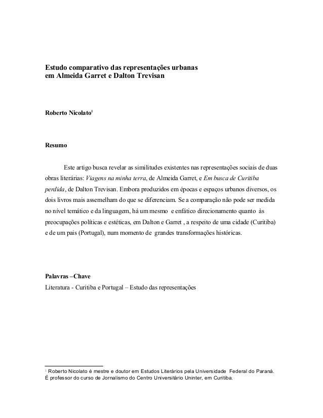 Estudo comparativo das representações urbanas em Almeida Garret e Dalton Trevisan Roberto Nicolato1 Resumo Este artigo bus...