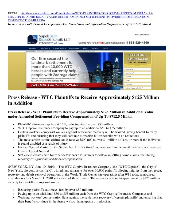 FROM: http://www.nbrlawfirm.com/Press-Releases/WTC-PLAINTIFFS-TO-RECEIVE-APPROXIMATELY-125-MILLION-IN-ADDITIONAL-VALUE-UND...
