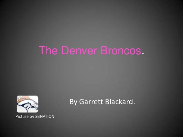 The Denver Broncos.By Garrett Blackard.Picture by SBNATION