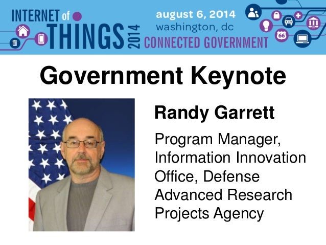 Randy Garrett Government Keynote Program Manager, Information Innovation Office, Defense Advanced Research Projects Agency