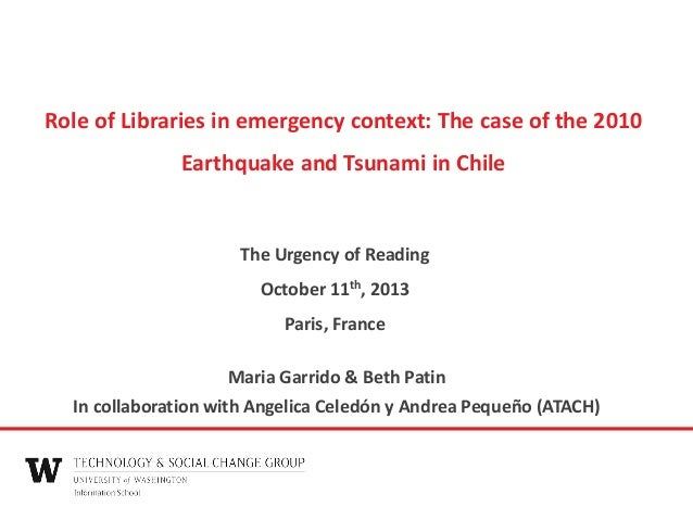 Role of Libraries in emergency context: The case of the 2010 Earthquake and Tsunami in Chile  The Urgency of Reading Octob...