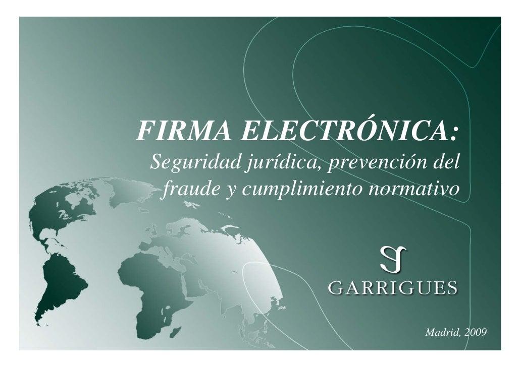 FIRMA ELECTRÓNICA: Seguridad jurídica, prevención del  fraude y cumplimiento normativo                                   M...