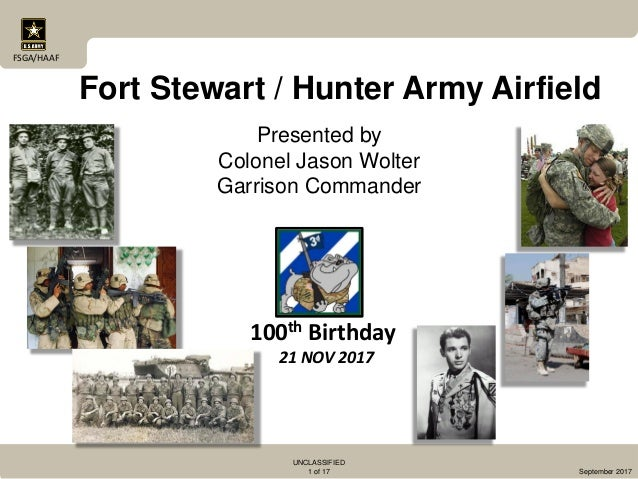 UNCLASSIFIED 1 of 17 September 2017 FSGA/HAAF Fort Stewart / Hunter Army Airfield Presented by Colonel Jason Wolter Garris...