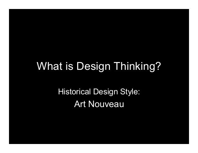 What is Design Thinking? Historical Design Style: Art Nouveau