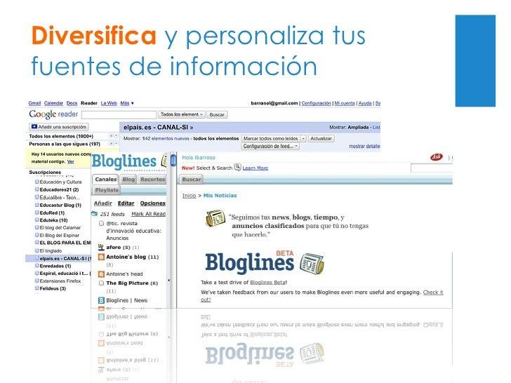 Diversifica  y personaliza tus fuentes de información