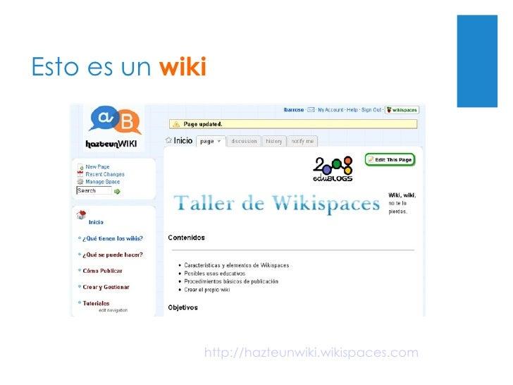 Esto es un  wiki http://hazteunwiki.wikispaces.com