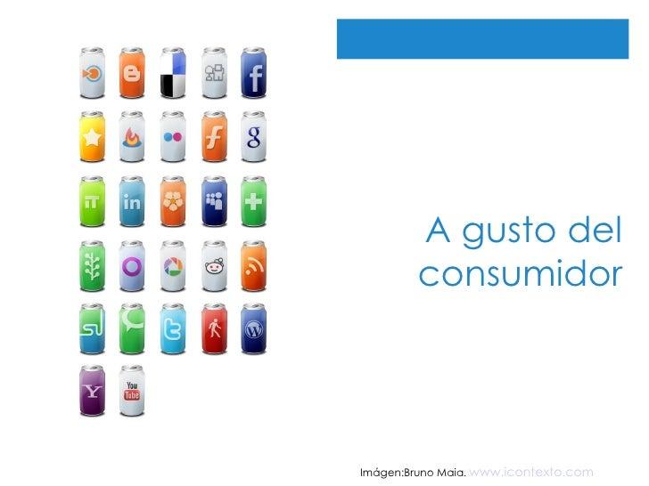 A gusto del consumidor Imágen:Bruno Maia .  www.icontexto.com