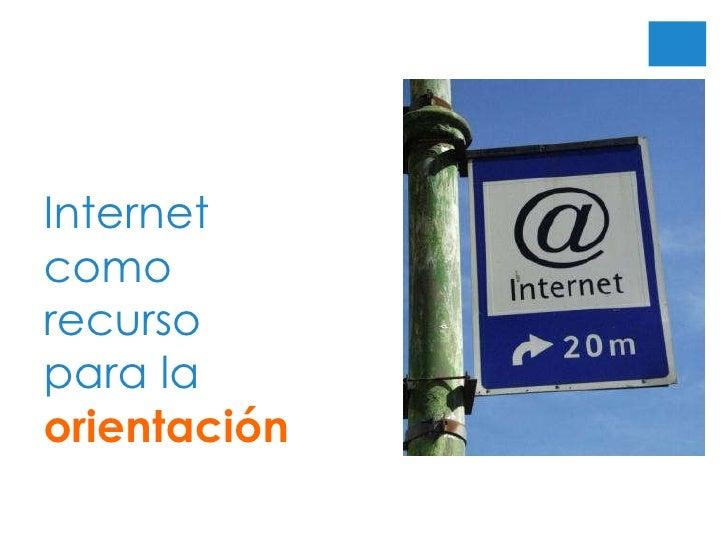 Internet como recurso para la  orientación