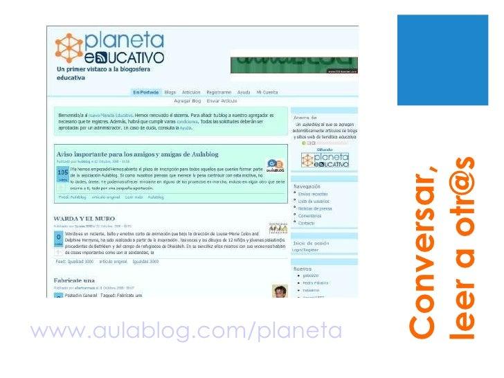 www.aulablog.com/planeta Conversar, leer a otr@s