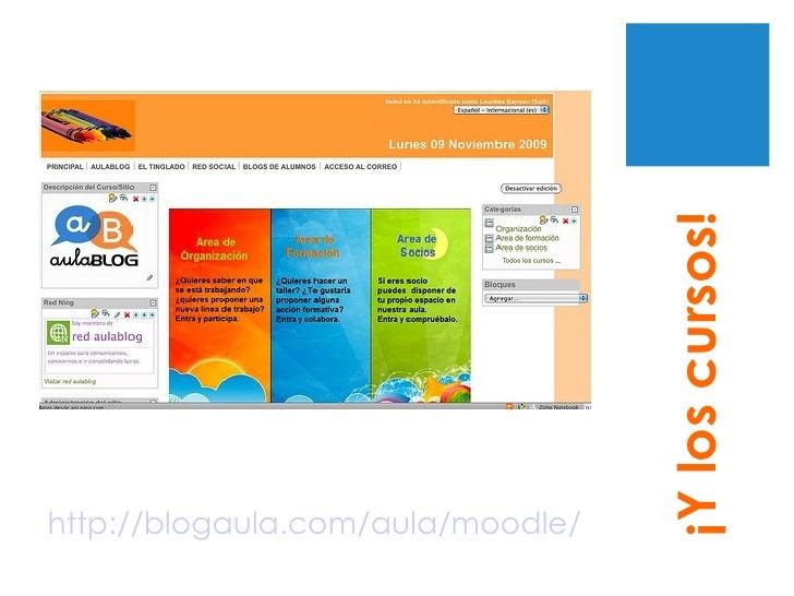 http://blogaula.com/aula/moodle/ ¡Y los cursos!