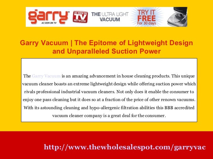 Garry Vacuum | The Epitome of Lightweight Design and Unparalleled Suction Power http://www.thewholesalespot.com/garryvac T...