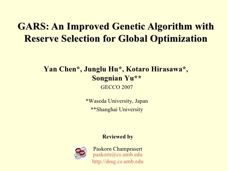 GARS: An Improved Genetic Algorithm with Reserve Selection for Global Optimization Reviewed by Paskorn Champrasert [email_...
