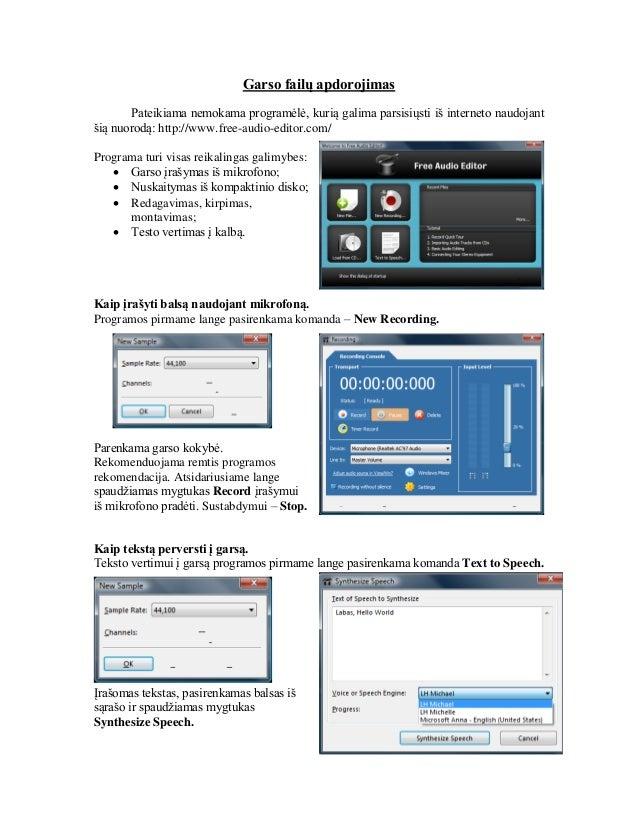 Garso failų apdorojimas Pateikiama nemokama programėlė, kurią galima parsisiųsti iš interneto naudojant šią nuorodą: http:...