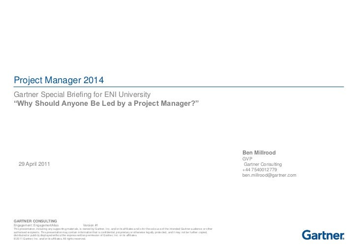 "Project Manager 2014Gartner Special Briefing for ENI University""Why Should Anyone Be Led by a Project Manager?""           ..."