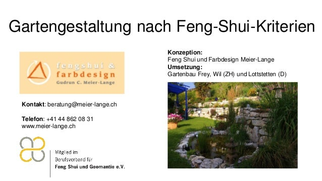 Gartengestaltung nach Feng-Shui-Kriterien Konzeption: Feng Shui und Farbdesign Meier-Lange Umsetzung: Gartenbau Frey, Wil ...