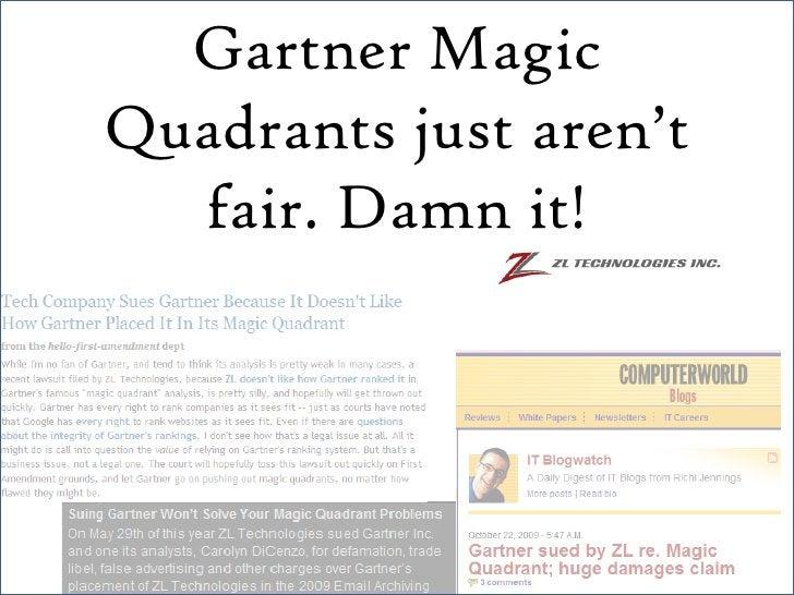 Gartner Magic Quadrants just aren't   fair. Damn it!