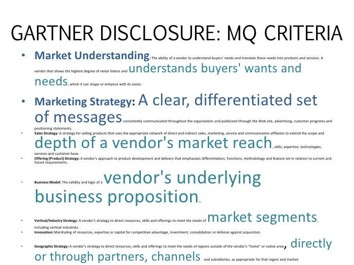 GARTNER DISCLOSURE: MQ CRITERIA • Market Understanding                                                       : The ability...