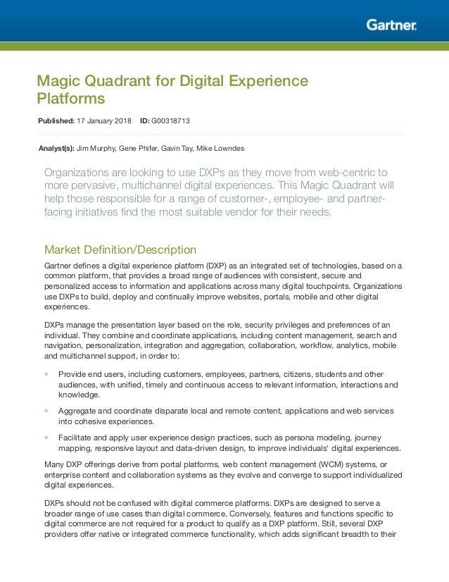 Magic Quadrant for Digital Experience Platforms Published: 17 January 2018 ID: G00318713 Analyst(s): Jim Murphy, Gene Phif...