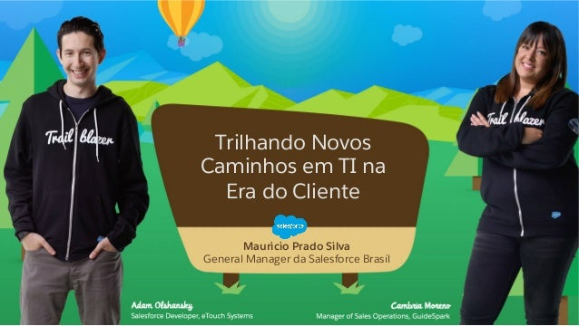 Mauricio Prado Silva General Manager da Salesforce Brasil Trilhando Novos Caminhos em TI na Era do Cliente