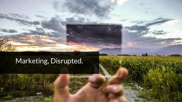 1 Marketing, Disrupted.