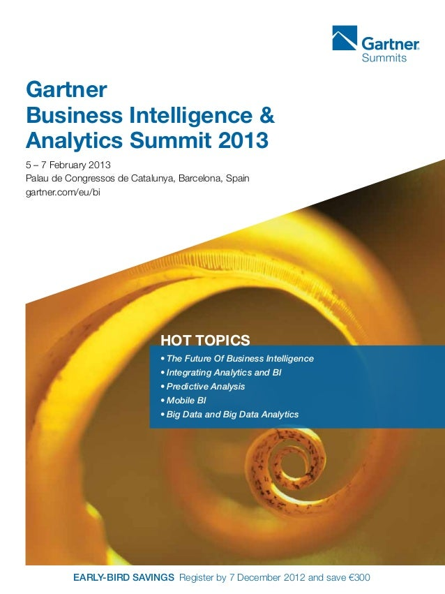 Gartner Business Intelligence & Analytics Summit 2013 5 – 7 February 2013 Palau de Congressos de Catalunya, Barcelona, Spa...