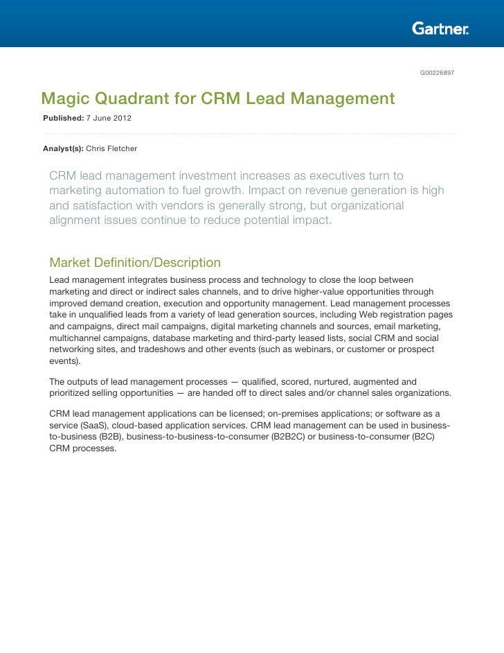 G00226897Magic Quadrant for CRM Lead ManagementPublished: 7 June 2012Analyst(s): Chris Fletcher CRM lead management invest...