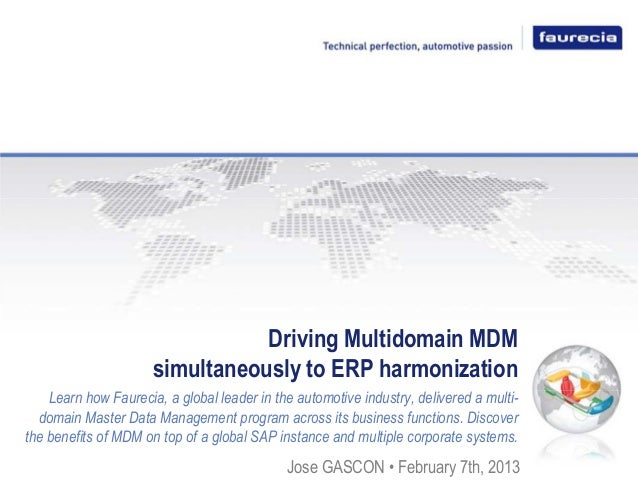 Driving Multidomain MDM simultaneously to ERP harmonization Learn how Faurecia, a global leader in the automotive industry...