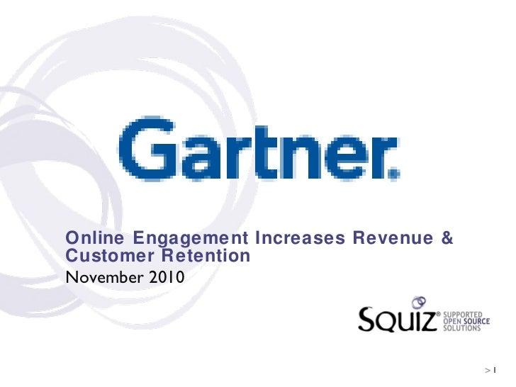 <ul><li>Online Engagement Increases Revenue & Customer Retention </li></ul><ul><ul><li>November 2010 </li></ul></ul>>