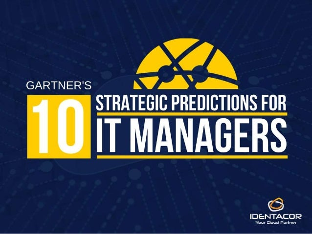 Gartner's 10 Strategic Predictions For IT Managers