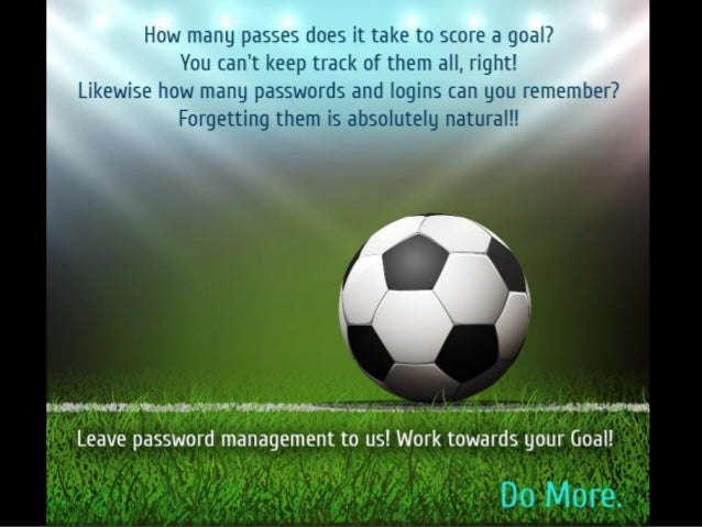 Score your Goals, Leave Password Management to us!