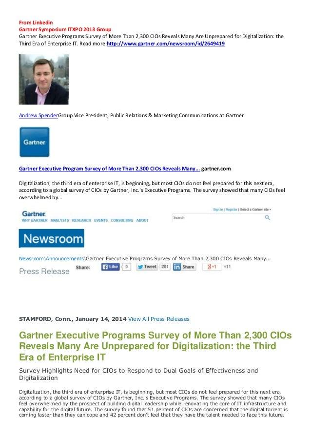 From Linkedin Gartner Symposium ITXPO 2013 Group Gartner Executive Programs Survey of More Than 2,300 CIOs Reveals Many Ar...