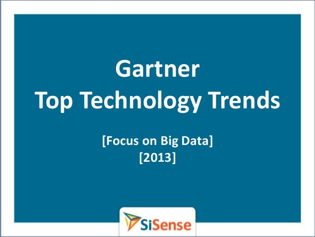 GartnerTop Technology Trends     [Focus on Big Data]           [2013]