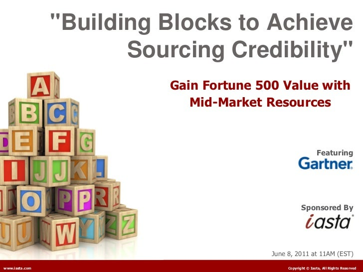 """Building Blocks to Achieve                       Sourcing Credibility""                           Gain Fortune 500 Value w..."