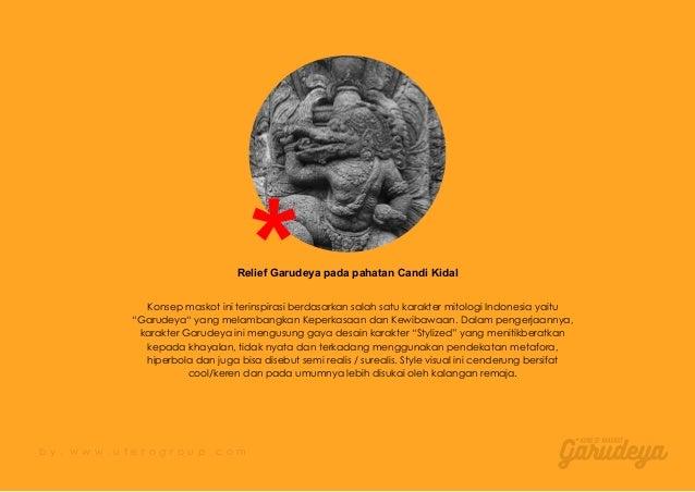 """Konsep maskot ini terinspirasi berdasarkan salah satu karakter mitologi Indonesia yaitu """"Garudeya"""" yang melambangkan Keper..."""