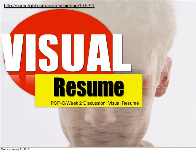 http://compfight.com/search/thinking/1-0-2-1VISUAL    Resume                  PCP-O/Week 2 Discussion: Visual ResumeMonday...
