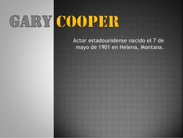 Actor estadounidense nacido el 7 de mayo de 1901 en Helena, Montana.