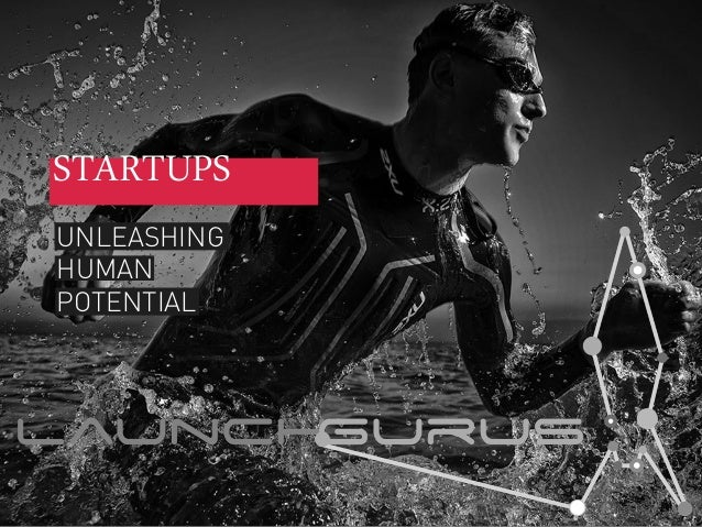 STARTUPS UNLEASHING HUMAN POTENTIAL