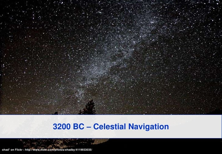 3200 BC – Celestial Navigation<br />ohad* on Flickr : http://www.flickr.com/photos/ohadby/4119933035/<br />