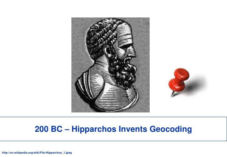 200 BC – Hipparchos Invents Geocoding<br />http://en.wikipedia.org/wiki/File:Hipparchos_1.jpeg<br />