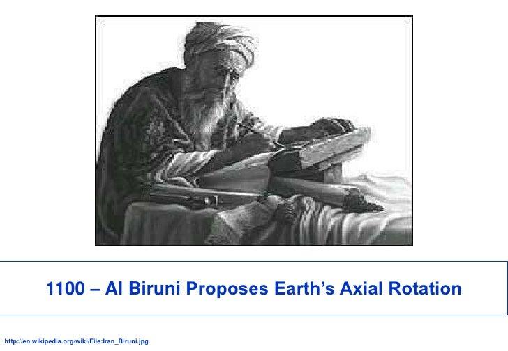 1100 – Al Biruni Proposes Earth's Axial Rotation<br />http://en.wikipedia.org/wiki/File:Iran_Biruni.jpg<br />